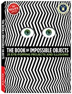 The Book of Impossible Objects (Klutz) by…