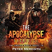 The Apocalypse Sacrifice: The Undead World, Book 10 | [Peter Meredith]