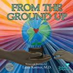From the Ground Up | Laura Koniver MD