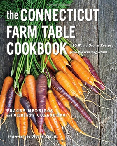 the-connecticut-farm-table-cookbook-150-homegrown-recipes-from-the-nutmeg-state-the-farm-table-cookb