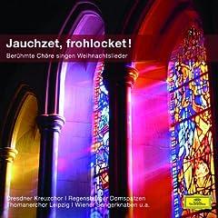 Jauchzet, frohlocket - Ber�hmte Ch�re singen Weihnachtslieder