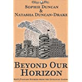 Beyond Our Horizon: The Science Fiction and Fantasy Stories From The Wittegen Press Giveaway Gamesby Natasha Duncan-Drake
