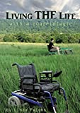 Living the Life with a Quadriplegic