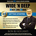 How to Make Big Money in Network Marketing: Wide 'N Deep: Getting Started: MLM Success, Book 1 (       UNABRIDGED) by Ron G. Holland Narrated by Alex Rehder
