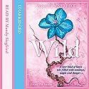 Wild: Laurel, Book 3 Hörbuch von Aprilynne Pike Gesprochen von: Mandy Siegfried