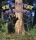 img - for Un Habitat De Bosque/ A Forest Habitat (Introduccion a Los Habitats / Introduction to Habitats) (Spanish Edition) book / textbook / text book