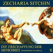Die Erschaffung der Menschheit (Der kosmische Code 2) | Zecharia Sitchin