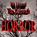 The Dunwich Horror (       UNABRIDGED) by H. P. Lovecraft Narrated by Mike Vendetti