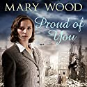 Proud of You Audiobook by Mary Wood Narrated by Penelope Freeman