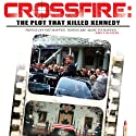 Crossfire: The Plot That Killed Kennedy  by Jim Marrs Narrated by Jim Marrs, Michael J. Long