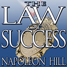 The Law of Success: From the Master Mind to the Golden Rule (in Sixteen Lessons)   Livre audio Auteur(s) : Napoleon Hill Narrateur(s) : Grover Gardner