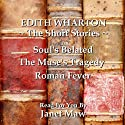 Edith Wharton: The Short Stories Audiobook by Edith Wharton Narrated by Janet Maw