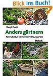 Anders g�rtnern: Permakultur-Elemente...