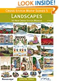 Cross Stitch Motif Series 5: Landscapes: 50 New Cross Stitch Models