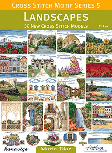 Cross Stitch Motif Series 5: Landscapes: 50 New Cross Stitch Models
