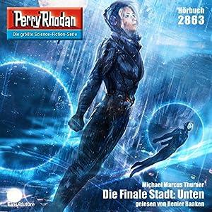 Die Finale Stadt: Unten (Perry Rhodan 2863) Hörbuch