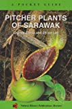img - for Pitcher Plants of Sarawak: A Pocket Guide book / textbook / text book