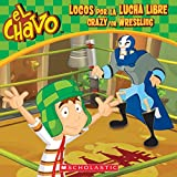 El Chavo: Locos por la lucha libre / Crazy for Wrestling (PB)