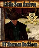 Little Sam Arrives (Marshal Sam Callapp Series Book 7)