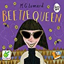 Beetle Queen: The Battle of the Beetles, Book 2 Audiobook by M. G. Leonard Narrated by M. G. Leonard