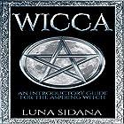 Wicca: An Introductory Guide for the Aspiring Witch Hörbuch von Luna Sidana Gesprochen von: Diane Lehman