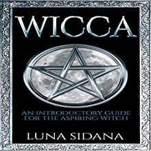 Wicca: An Introductory Guide for the Aspiring Witch Audiobook by Luna Sidana Narrated by Diane Lehman