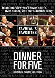"Dinner For Five: ""Favreau's Favorites"""