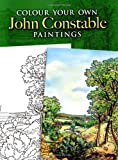 Colour Your Own John Constable Paintings (Dover Art Coloring Book) (0486462013) by John Constable