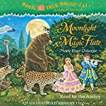 Moonlight on the Magic Flute: Magic Tree House, Book 41 | Mary Pope Osborne