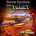Secret Symbols of the Tarot Audiobook by Steven Ashe Narrated by Cliff Truesdell