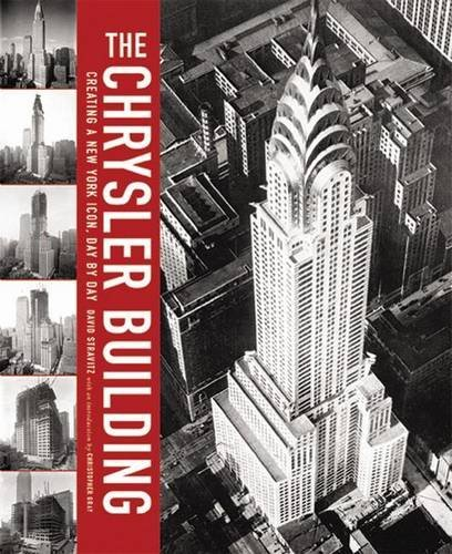 the-chrysler-building-creating-a-new-york-icon-day-by-day-by-david-stravitz-2002-09-01