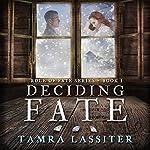 Deciding Fate: Role of Fate, Book 1 | Tamra Lassiter