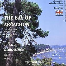 The Bay of Arcachon / la Laca d'Arcaishon