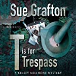 T is for Trespass | Sue Grafton