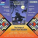 The Songs Of Jimmy Van Heusen:  Moonl...