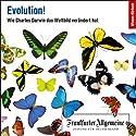 Evolution. Wie Charles Darwin das Weltbild verändert hat (F.A.Z.-Dossier) Hörbuch von  div. Gesprochen von: Markus Kästle, Olaf Pessler