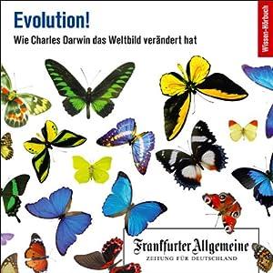 Evolution. Wie Charles Darwin das Weltbild verändert hat (F.A.Z.-Dossier) Hörbuch