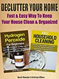 Declutter: Declutter Your Home: Fast & Easy Way To Keep Your House Clean & Organized (Organizational Behavior, Organizational Change, Lifestyle By Design, ... Home Improvement, Stress Management Tech)