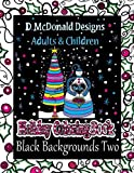 img - for D. McDonald Designs Adults & Children Holiday Coloring Book Black Backgrounds Two book / textbook / text book