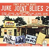 JUKE JOINT BLUES 2 : Crazy With the Blues