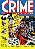 Crime Does Not Pay Archives Volume 1 (True Crime Graphic)