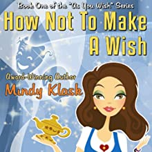 How Not to Make a Wish Audiobook by Mindy Klasky Narrated by Liisa Ivary