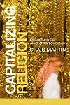 Capitalizing Religion: Ideology and t...