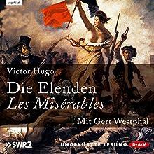 Die Elenden / Les Misérables (       ungekürzt) von Victor Hugo Gesprochen von: Gert Westphal