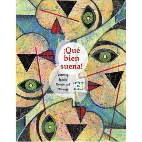 que Bien Suena!: Mastering Spanish Phonetics + Phonology...