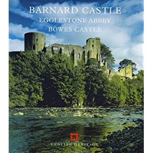 Barnard Castle, Egglestone Abbey and Bowes Castle (English Heritage Guidebooks)