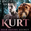 Kurt: Bear Dating Agency, Book 3 Audiobook by Becca Fanning Narrated by Meghan Kelly