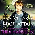 Liam Takes Manhattan: Elder Races Hörbuch von Thea Harrison Gesprochen von: Sophie Eastlake