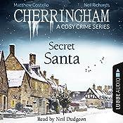 Secret Santa (Cherringham - A Cosy Crime Series: Mystery Shorts 25)   [Matthew Costello, Neil Richards]