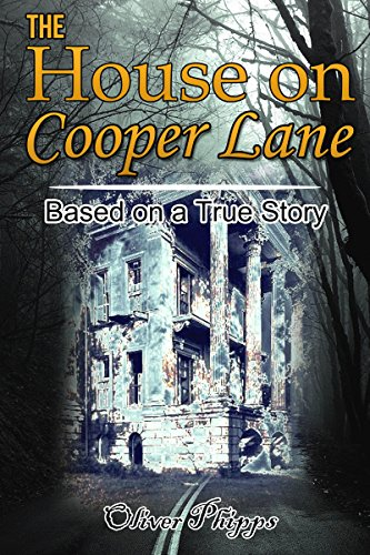 Free Kindle Book : The House on Cooper Lane: Based on a True Story